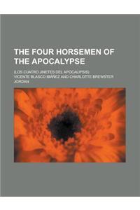The Four Horsemen of the Apocalypse; (Los Cuatro Jinetes del Apocalipsis)