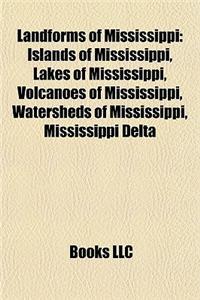 Landforms of Mississippi: Islands of Mississippi, Lakes of Mississippi, Volcanoes of Mississippi, Watersheds of Mississippi, Mississippi Delta
