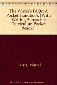 The Writer's FAQs: A Pocket Handbook [With Writing Across the Curriculum Pocket Reader]