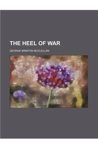 The Heel of War