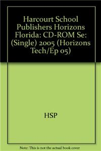 Harcourt School Publishers Horizons Florida: CD-ROM Se: (Single) 2005