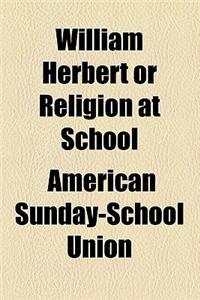 William Herbert or Religion at School