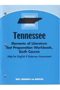 Holt Elements of Literature Tennessee: Test Preparation Workbook Grade 12