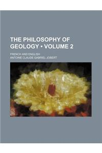 The Philosophy of Geology (Volume 2); French and English