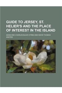 Guide to Jersey, St. Helier's and the Place of Interest in the Island