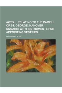 Acts Relating to the Parish of St. George, Hanover Square