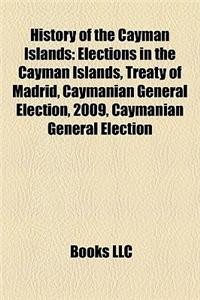 History of the Cayman Islands: Elections in the Cayman Islands, Treaty of Madrid, Caymanian General Election, 2009, Caymanian General Election
