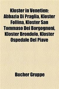 Kloster in Venetien: Abbazia Di Praglia, Kloster Follina, Kloster San Tommaso Dei Borgognoni, Kloster Brondolo, Kloster Ospedale del Piave