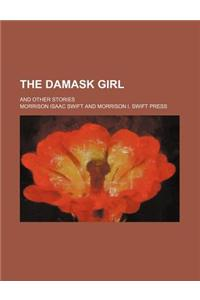The Damask Girl; And Other Stories