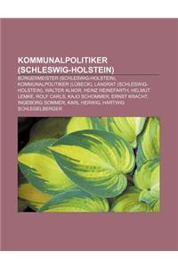 Kommunalpolitiker (Schleswig-Holstein): Burgermeister (Schleswig-Holstein), Kommunalpolitiker (Lubeck), Landrat (Schleswig-Holstein)