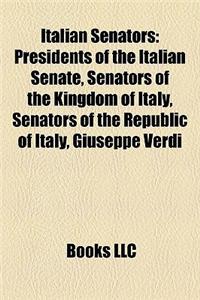 Italian Senators: Presidents of the Italian Senate, Senators of the Kingdom of Italy, Senators of the Republic of Italy, Giuseppe Verdi