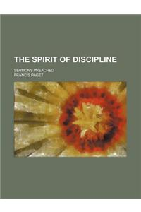 The Spirit of Discipline; Sermons Preached