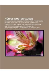 Konigs Wusterhausen: Kz-Aussenlager Konigs Wusterhausen, Funkerberg, Zeesen, Niederlehme, Neue Muhle, Zernsdorf