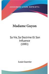Madame Guyon: Sa Vie, Sa Doctrine Et Son Influence (1881)