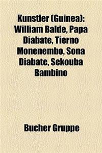 Knstler (Guinea): William Bald, Papa Diabat, Tierno Monnembo, Sona Diabat, Skouba Bambino