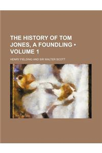The History of Tom Jones, a Foundling (Volume 1)