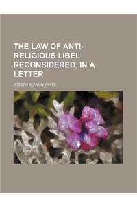The Law of Anti-Religious Libel Reconsidered, in a Letter
