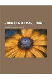 John Gentleman, Tramp