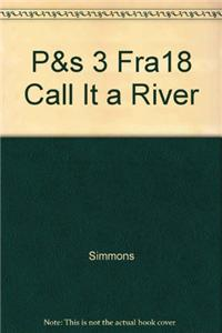 P&s 3 Fra18 Call It a River
