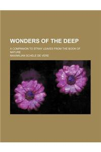 Wonders of the Deep; A Companion to Stray Leaves from the Book of Nature