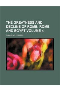 The Greatness and Decline of Rome; Rome and Egypt Volume 4