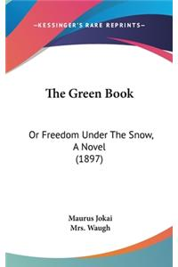 The Green Book: Or Freedom Under the Snow, a Novel (1897)