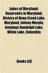 Lakes of Maryland: Reservoirs in Maryland, History of Deep Creek Lake, Maryland, Johnny Marple, Jennings Randolph Lake, Wilde Lake, Colum