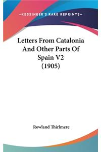 Letters from Catalonia and Other Parts of Spain V2 (1905)