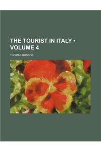 The Tourist in Italy (Volume 4)
