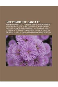 Independiente Santa Fe: Independiente Santa Fe Footballers, Independiente Santa Fe Managers, Jaime Moreno, Ricardo Gareca, Freddy Rincon