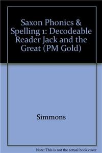 Saxon Phonics & Spelling 1: Decodeable Reader Jack and the Great