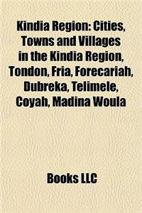 Kindia Region: Cities, Towns and Villages in the Kindia Region, Tondon, Fria, Forecariah, Dubreka, Telimele, Coyah, Madina Woula