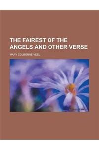 The Fairest of the Angels and Other Verse