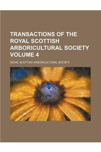 Transactions of the Royal Scottish Arboricultural Society Volume 4