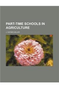 Part-Time Schools in Agriculture