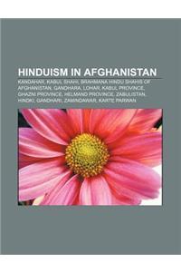 Hinduism in Afghanistan: Kandahar, Kabul Shahi, Brahmana Hindu Shahis of Afghanistan, Gandhara, Lohar, Kabul Province, Ghazni Province