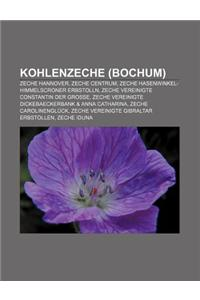 Kohlenzeche (Bochum): Zeche Hannover, Zeche Centrum, Zeche Hasenwinkel-Himmelscroner Erbstolln, Zeche Vereinigte Constantin Der Grosse
