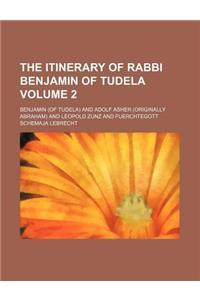 The Itinerary of Rabbi Benjamin of Tudela Volume 2
