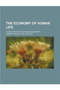 The Economy of Human Life; Translated from an Indian Manuscript