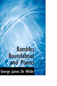 Rambles Roundabout and Poems
