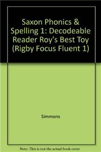 Saxon Phonics & Spelling 1: Decodeable Reader Roy's Best Toy