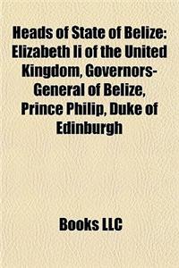 Heads of State of Belize: Elizabeth II of the United Kingdom, Governors-General of Belize, Prince Philip, Duke of Edinburgh
