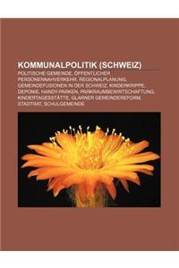 Kommunalpolitik (Schweiz): Politische Gemeinde, Offentlicher Personennahverkehr, Regionalplanung, Gemeindefusionen in Der Schweiz, Kinderkrippe