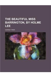 The Beautiful Miss Barrington, by Holme Lee