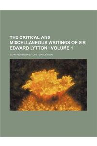 The Critical and Miscellaneous Writings of Sir Edward Lytton (Volume 1)