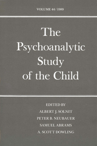 The Psychoanalytic Study of the Child: Volume 44