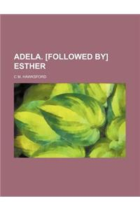 Adela. [Followed By] Esther