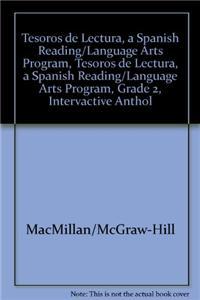 Tesoros de Lectura, a Spanish Reading/Language Arts Program, Grade 2, Intervactive Anthology