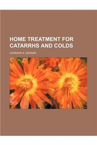Home Treatment for Catarrhs and Colds