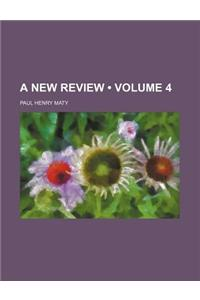 A New Review (Volume 4)